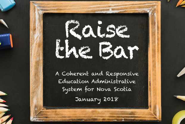 Raise the Bar: A Coherent and Responsive Education Administrative System for Nova Scotia